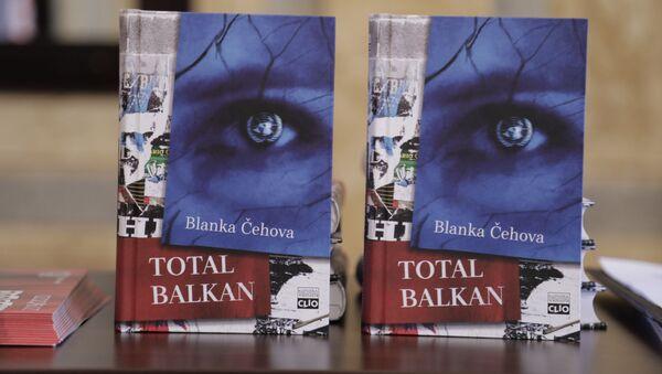 """Blanka Čehova u knjizi """"Total Balkan piše o Kosovu 2007. i 2008. godine  - Sputnik Srbija"""